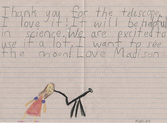 Madison wants to see the moon, and her note was one of a half-million that we processed last year.