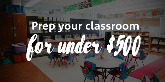 Prep Your Classroom for Under $500