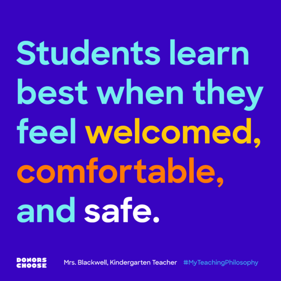 students learn best when they feel welcomed, comfortable, and safe