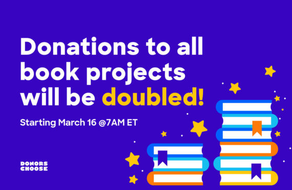 Graphic that says donations to all book projects will be doubled starting March 16th at 7 am ET.